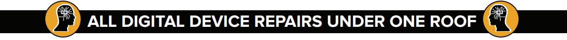 All digital device repairs under one roof!