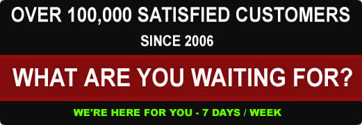 Over 100000 satisfied customers since 2006.  What are you waiting for? Call on us today!